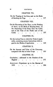 A Treatise on Cobbett's Corn: Containing Instructions for Propagating and Cultivating the Plant, and for Harvesting and Preserving the Crop; and Also an Account of the Several Uses to which the Produce is Applied, with Minute Directions Relative to Each Mode of Application. With an Addition, Containing a Statement of the Result of Experience Up to the Harvest of 1831