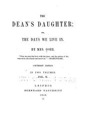 The Dean's Daughter: Or, The Days We Live in