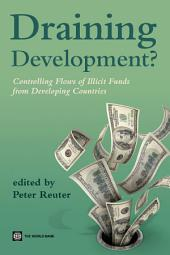 Draining development?: Controlling flows of illicit funds from developing countries
