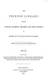 The Friends' Library: Comprising Journals, Doctrinal Treatises, and Other Writings of Members of the Religious Society of Friends, Volume 11