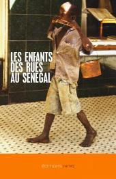 Les Enfants des Rues Au Senegal: Leurs histoires en texte et photographies