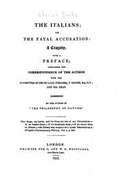 The Italians; Or The Fatal Accusation: A Tragedy, with a Preface; Containing the Correspondence of the Author with the Committee of Drury Lane Theatre; P. Moore and Mr. Kean