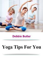 Yoga Tips For You