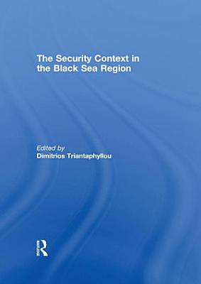 The Security Context in the Black Sea Region PDF