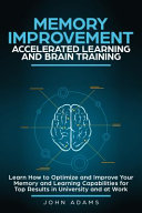 Memory Improvement  Accelerated Learning and Brain Training