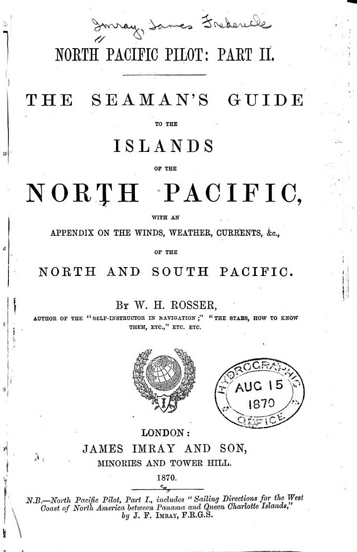 North Pacific Pilot: The seaman's guide to the islands of the North Pacific by W.H. Rosser