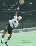 Coaching and Learning Tennis Basics 4: The Road to College Tennis