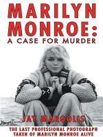 Marilyn Monroe  A Case for Murder PDF