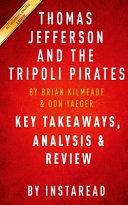 Key Takeaways, Analysis and Review of Thomas Jefferson and the Tripoli Pirates