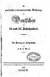 Die politisch-reformatorische Richtung der Deutschen im 16. und 19. Jh. Beitrag zur Zeitgeschichte
