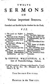 Twelve Sermons on various important Subjects ... To which is prefixed, A Sermon, on the Character, Preaching, &c. of the Rev. Mr. Whitefield. By Joseph [or rather Josiah] Smith ... The second edition