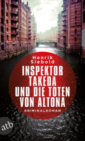 Inspektor Takeda und die Toten von Altona: Kriminalroman
