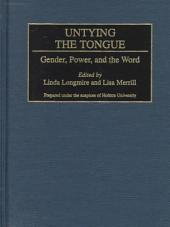 Untying the Tongue: Gender, Power, and the Word