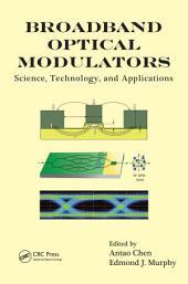 Broadband Optical Modulators: Science, Technology, and Applications