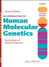 An Introduction to Human Molecular Genetics: Mechanisms of Inherited Diseases, Edition 2