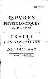Traité des sensations et des passions en général, et des sens en particulier... par M. Le Cat,...