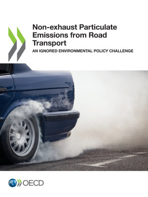 Non exhaust Particulate Emissions from Road Transport An Ignored Environmental Policy Challenge PDF