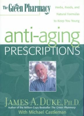 The Green Pharmacy Anti Aging Prescriptions PDF