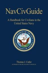 NavCivGuide: A Handbook for Civilians in the United States Navy