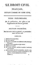 Le droit civil français: suivant l'ordre du code, ouvrage dans lequel on a taché de réunir la théorie à la pratique, Volume1