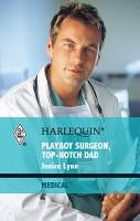 Playboy Surgeon  Top Notch Dad PDF