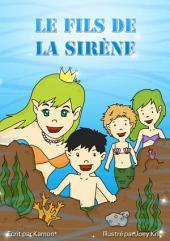 Le fils de la sirène: L'histoire touchante d'un père qui malgré son absence aimait ses enfants.