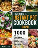 The Complete Instant Pot Cookbook 2020