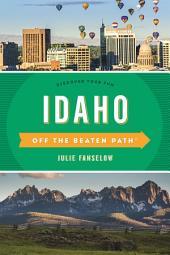 Idaho Off the Beaten Path®: Discover Your Fun, Edition 9
