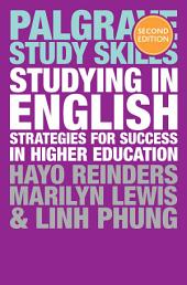 Studying in English: Strategies for Success in Higher Education, Edition 2