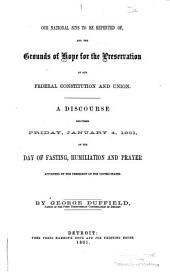 Our national sins to be repented of, and the ground of hope for the preservation of our federal constitution and union: A discourse delivered Friday, January 4, 1861, on the day of fasting, humiliation and prayer appointed by the President of the United States