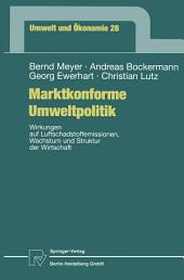 Marktkonforme Umweltpolitik: Wirkungen auf Luftschadstoffemissionen, Wachstum und Struktur der Wirtschaft