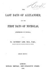 The Last Days of Alexander: And the First Days of Nicholas, (emperors of Russia)