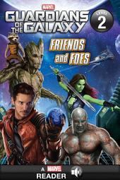 Guardians of the Galaxy: Friends and Foes: A Marvel Read-Along (Level 2)