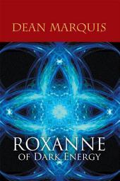 ROXANNE of Dark Energy