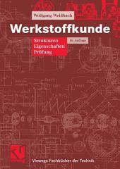 Werkstoffkunde: Strukturen, Eigenschaften, Prüfung, Ausgabe 16