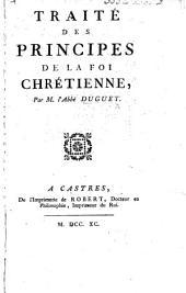 Traité des principes de la foy chrétienne. By J. J. Duguet. Edited by P. B. Lenet