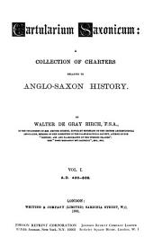 Cartularium Saxonicum: A Collection of Charters Relating to Anglo-Saxon History, Volume 1