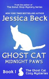 Ghost Cat: Midnight Paws: The Ghost Cat Cozy Mysteries