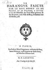 """""""La"""" Harangve Faicte Par Le Roy Henry III. De France Et De Pologne, A L'Ovvertvre de l'assemblée des Trois Estats generaux de son Royaume en sa Ville de Bloys, le seiziéme iour d'Octobre, 1588"""