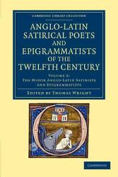 The Anglo Latin Satirical Poets And Epigrammatists Of The Twelfth Century Book PDF