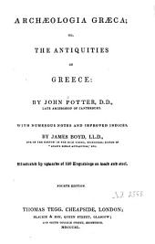 Archaeologia Graeca Or the Antiquities of Greece