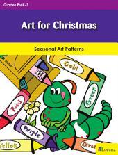 Art for Christmas: Seasonal Art Patterns