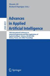 Advances in Applied Artificial Intelligence: 19th International Conference on Industrial, Engineering and Other Applications of Applied Intelligent Systems, IEA/AIE 2006, Annecy, France, June 27-30, 2006, Proceedings