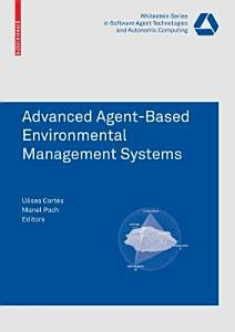Advanced Agent Based Environmental Management Systems