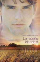 Le rebelle irlandais (Harlequin Prélud')