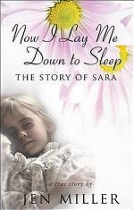 Now I Lay Me Down to Sleep: the Story of Sara