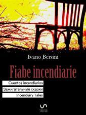 Fiabe incendiarie Cuentos incendiarios Зажигательные сказки Incendiary Tales