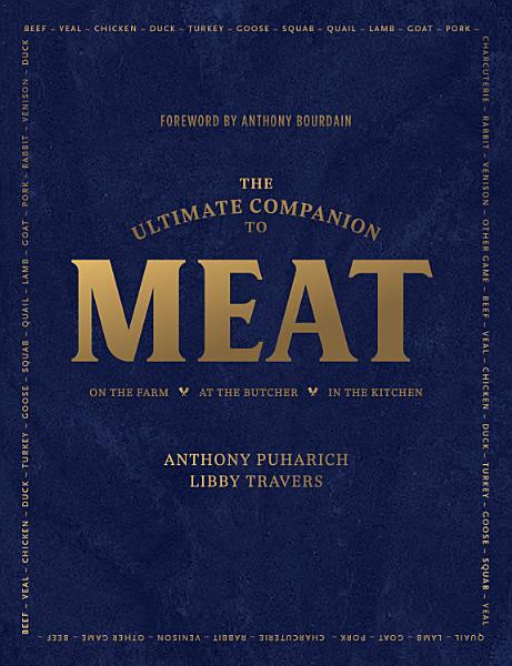 Download The Ultimate Companion to Meat  On the Farm  At the Butcher  In the Kitchen Book