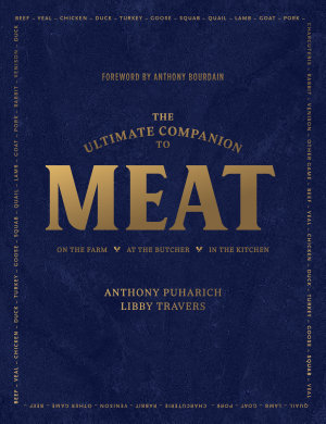 The Ultimate Companion to Meat  On the Farm  At the Butcher  In the Kitchen