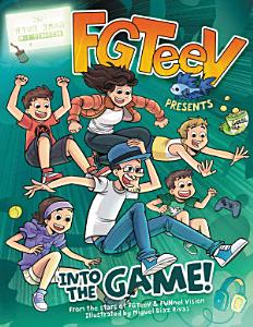 FGTeeV Presents  Into the Game  Book